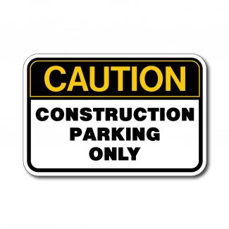IS-121 Caution - Construction Parking Only!