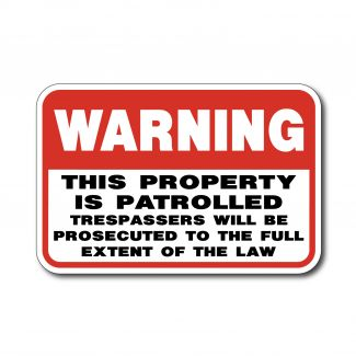 IS-126 Warning - Property is Patrolled Trespassers Will Be Prosecuted