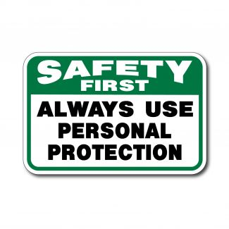 IS-136 Safety First Always Use Personal Protection