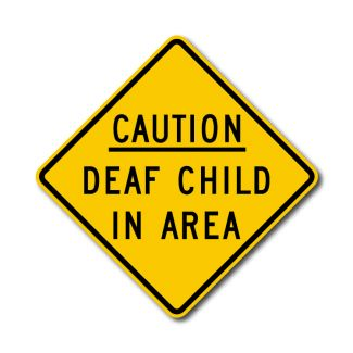 Caution Deaf Child In Area
