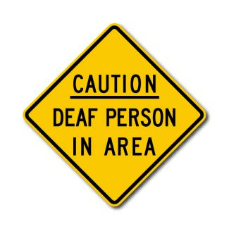 Caution Deaf Person In Area