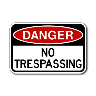 Danger, No Trespassing Sign