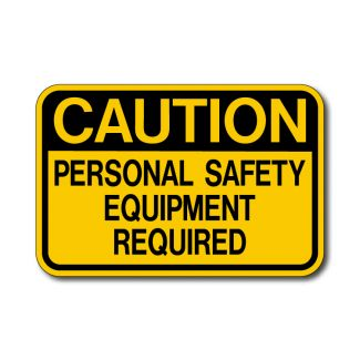 IS-63 Caution, Personal Safety Equipment Required