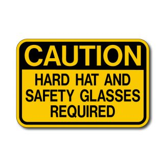 IS-65 Caution - Hard Hat & Safety Glasses Required
