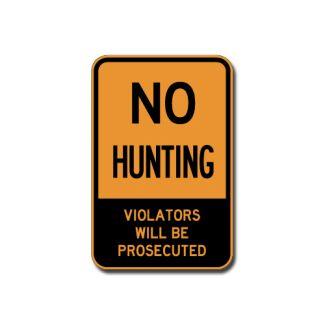 No Hunting, Violators Will Be Prosecuted