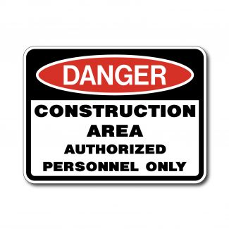 IS-93 Danger - Construction Area Authorized Personnel Only