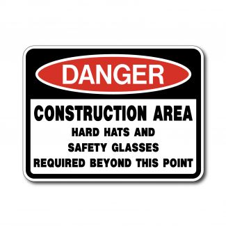 IS-96 Danger Construction Area Hard Hats/Safety Glasses Required