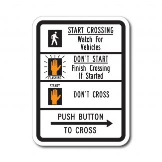 R10-3b Start Crossing Watch For Vehicles, Don't Start Finish If Crossing, Don't Cross, Push Button To Cross