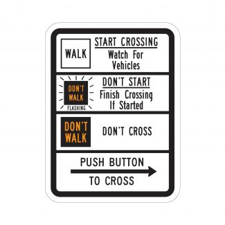 R10-3c Start Crossing Watch For Vehicles, Don't Start Finish If Crossing, Don't Cross, Push Button To Cross