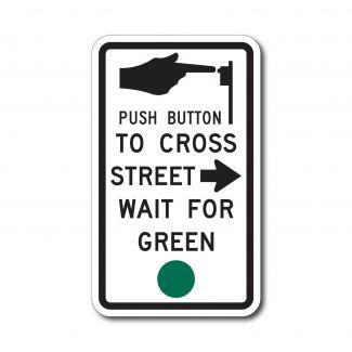 R10-4a Push Button to Cross Street (Arrow) Wait For Green