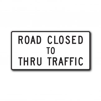 R11-4 Road Closed To Thru Traffic