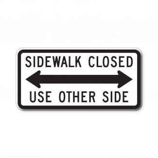 R9-10 Sidewalk Closed - Use Other Side
