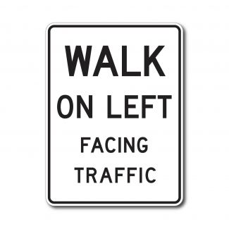 R9-1 Walk On Left Facing Traffic