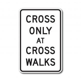 R9-2 Cross Only at Crosswalks
