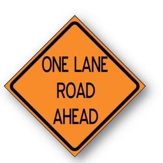 One Lane Road Ahead Reflective Roll-Up Sign